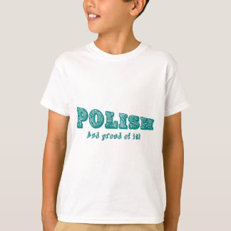 Polish and proud of it T-Shirt