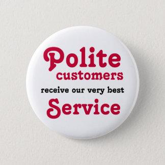 Polite Customers 2 Inch Round Button