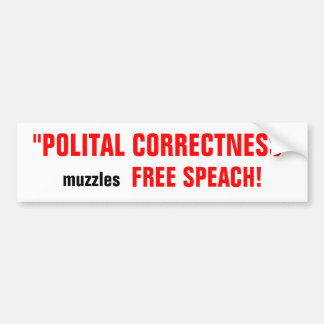 """POLITICAL CORRECTNESS"" bumpersticker Bumper Sticker"