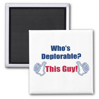 Political | Funny | Who's Deplorable | This Guy Magnet