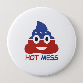 Political Hot Mess - -  4 Inch Round Button