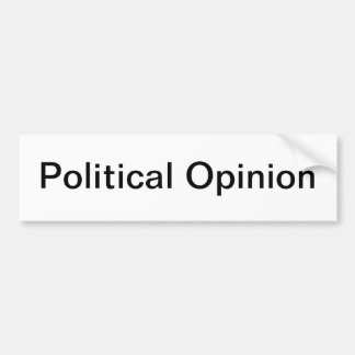 Political Opinion Bumper Sticker
