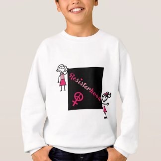 Political Protest Resisterhood Stick Women Sweatshirt