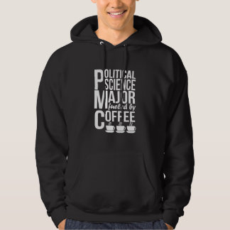 Political Science Major Fueled By Coffee Hoodie
