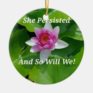 Political 'She Persisted' Pink Lotus Flower Round Ceramic Ornament