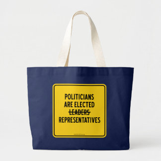 POLITICIANS ARE ELECTED REPRESENTATIVES JUMBO TOTE BAG