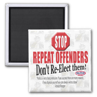Politicians are Repeat Offenders Magnet