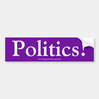 """Politics"" bumper sticker"