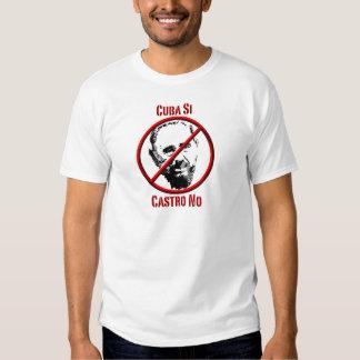 Politics - Intl - Cuba Si, Castro No Shirt