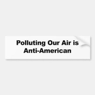 Polluting Our Air is Anti-American Bumper Sticker