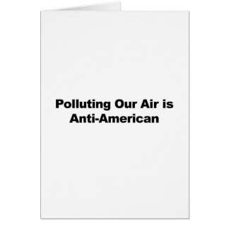 Polluting Our Air is Anti-American Card