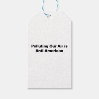 Polluting Our Air is Anti-American Gift Tags