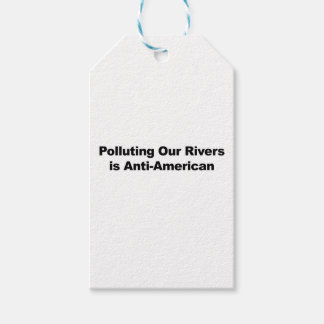 Polluting Our Rivers is Anti-American Pack Of Gift Tags