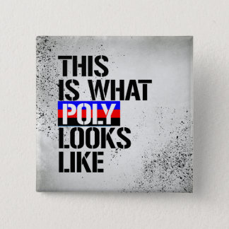 Polyamory - This is what Poly looks like - - LGBTQ 2 Inch Square Button