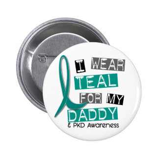 Polycystic Kidney Disease PKD Teal For Daddy 37 2 Inch Round Button