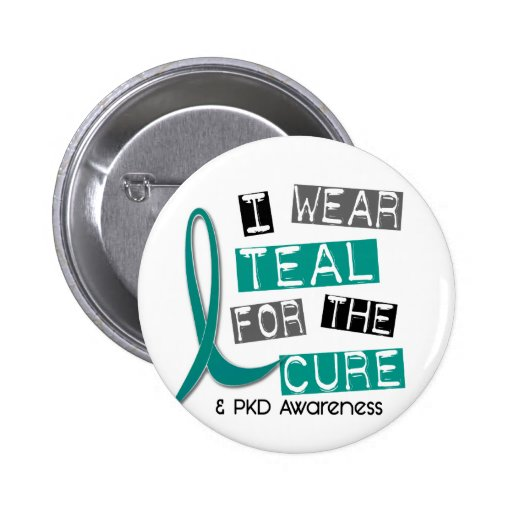 Polycystic Kidney Disease PKD Teal For The Cure 37 Pinback Button