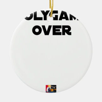 POLYGAMOUS OVER - Word games - François City Ceramic Ornament