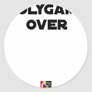 POLYGAMOUS OVER - Word games - François City Classic Round Sticker