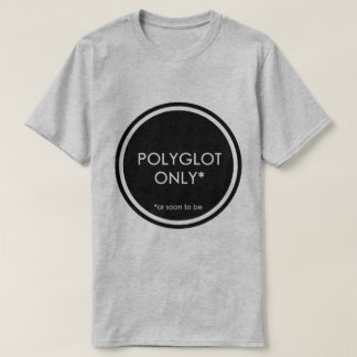 Polyglot Only T-Shirt
