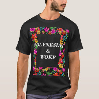 POLYNESIAN&WOKE T-Shirt