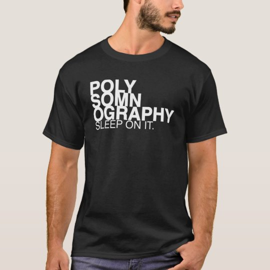 POLYSOMNOGRAPHY by Slipperywindow T-Shirt
