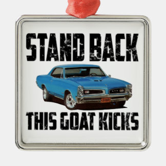 Pontiac GTO Stand Back This Goat Kicks Metal Ornament