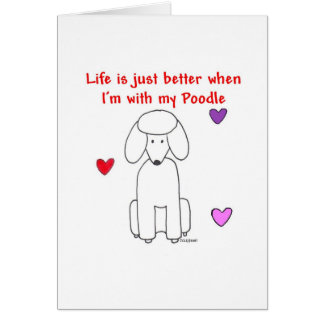 Poodle Life is just better Card