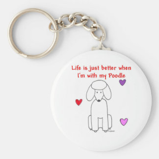 Poodle Life is just better Keychain