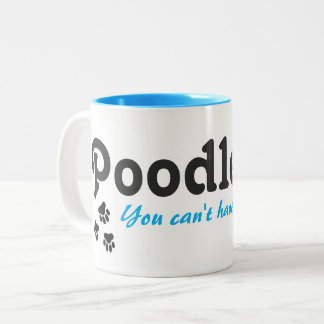 Poodles...You can't have just one! Two-Tone Coffee Mug