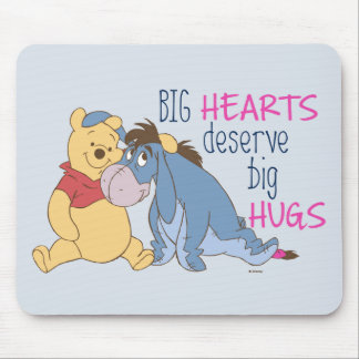 Pooh & Eeyore | Big Hearts Deserve Big Hugs Mouse Pad