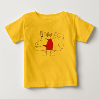 Pooh   I'd Rather Be in Bed Baby T-Shirt