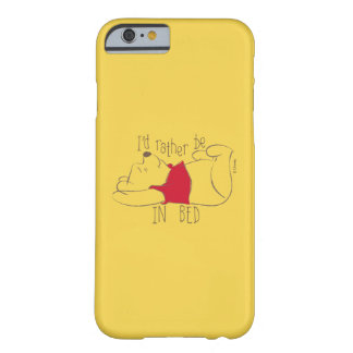 Pooh   I'd Rather Be in Bed Barely There iPhone 6 Case