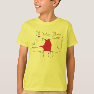 Pooh | I'd Rather Be in Bed T-Shirt