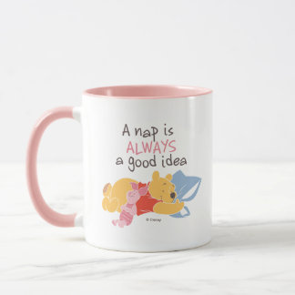 Pooh & Piglet | A Nap is Always a Good Idea Mug