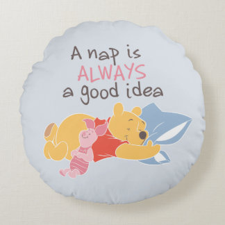 Pooh & Piglet | A Nap is Always a Good Idea Round Pillow