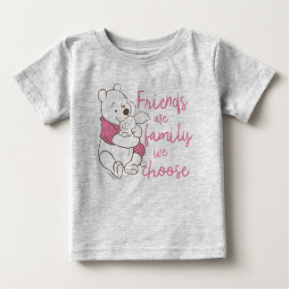 Pooh & Piglet | Friends are Family We Choose Baby T-Shirt