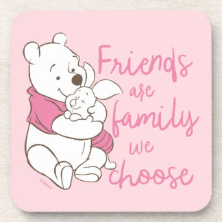 Pooh & Piglet | Friends are Family We Choose Coaster