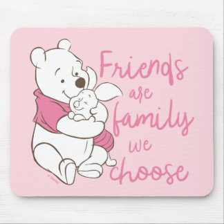 Pooh & Piglet | Friends are Family We Choose Mouse Pad