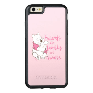 Pooh & Piglet | Friends are Family We Choose OtterBox iPhone 6/6s Plus Case