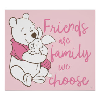 Pooh & Piglet | Friends are Family We Choose Poster