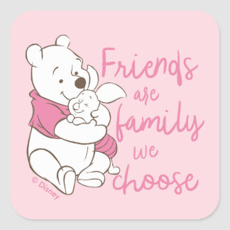 Pooh & Piglet   Friends are Family We Choose Square Sticker