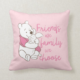 Pooh & Piglet | Friends are Family We Choose Throw Pillow
