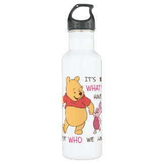 Pooh & Piglet   It's Not What We Have Quote 710 Ml Water Bottle