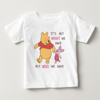 Pooh & Piglet | It's Not What We Have Quote Baby T-Shirt