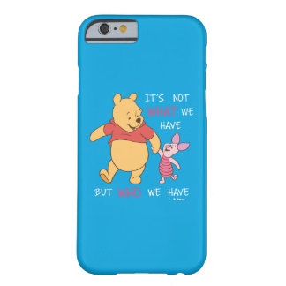 Pooh & Piglet | It's Not What We Have Quote Barely There iPhone 6 Case