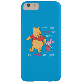 Pooh & Piglet | It's Not What We Have Quote Barely There iPhone 6 Plus Case