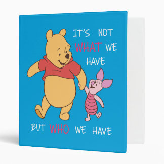 Pooh & Piglet   It's Not What We Have Quote Binder
