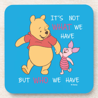 Pooh & Piglet | It's Not What We Have Quote Coaster