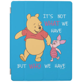 Pooh & Piglet | It's Not What We Have Quote iPad Cover