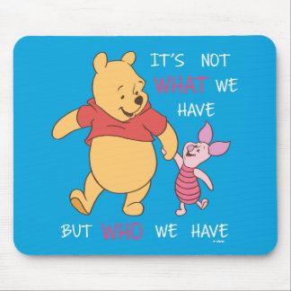 Pooh & Piglet | It's Not What We Have Quote Mouse Pad